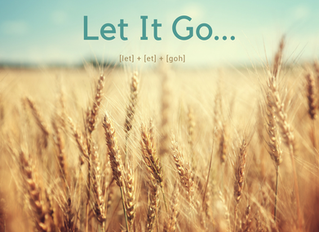 """Just Let It Go"" …. Is It Really That Easy?"