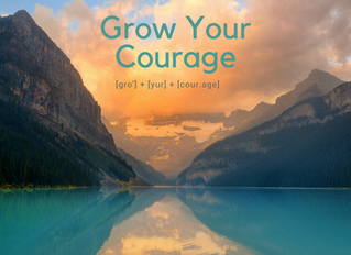Grow Your Courage!
