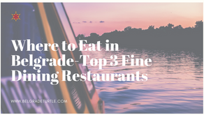 Where to Eat in Belgrade-Top 3 Fine Dining Restaurants