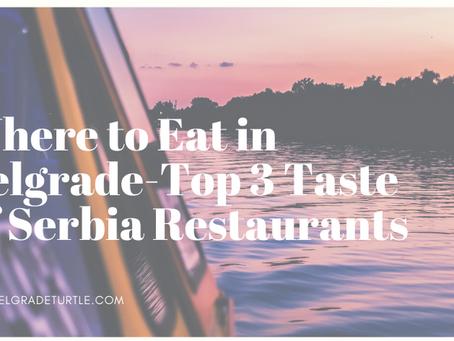 Where to Eat in Belgrade- Top 3 Taste of Serbia Restaurants
