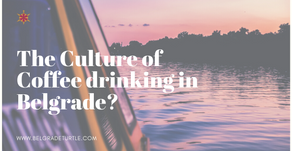 The Culture of Coffee drinking in Belgrade