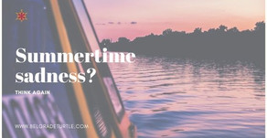 Summertime sadness? - Think again…