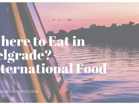Where to Eat in Belgrade- International Food