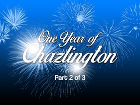 Chazlington's 2019 Round Up (Part 2)