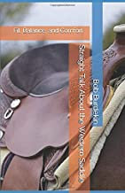 Straight Talk About the Western Saddle