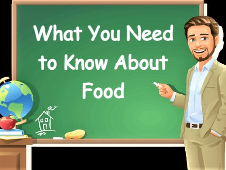 What You Need to Know About Food