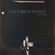 Alexa Ferr -Can't Help Myself (Artwork)