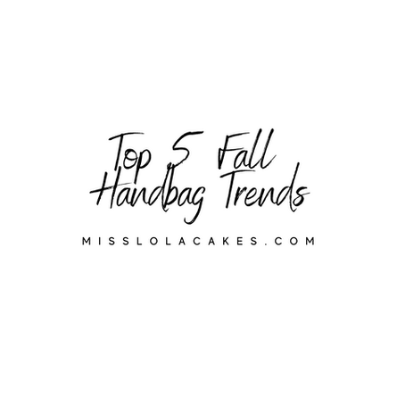 TOP 5 FALL HANDBAG TRENDS