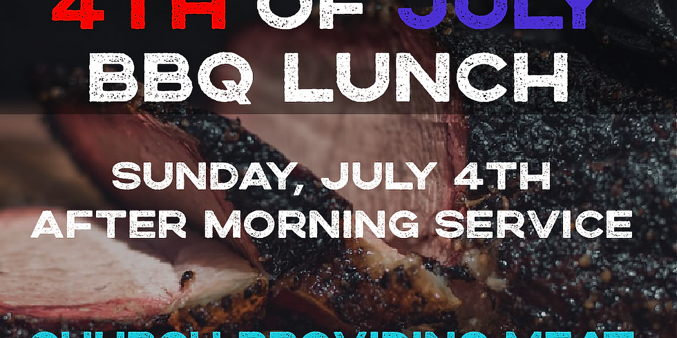 4th of July BBQ Lunch