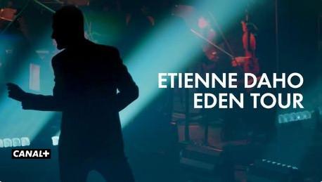 Etienne Daho - Eden Tour -  Disponible sur My Canal