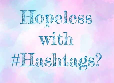 Hopeless with #hashtags?