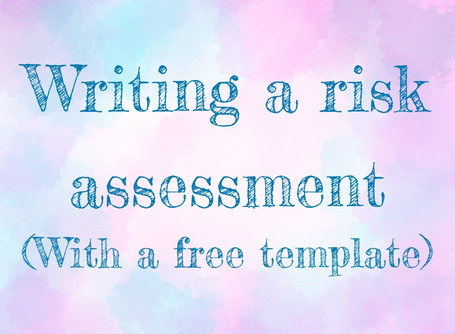 Risk Assessment and why you should write one. Free template.