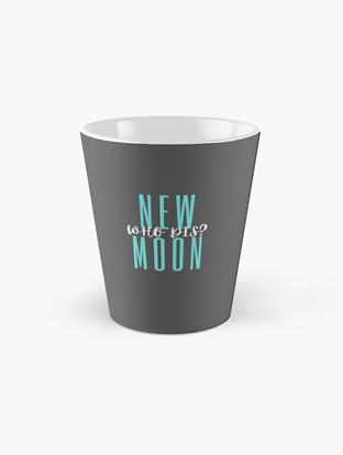 New Moon who dis? TURQUOISE design Click on image for all products