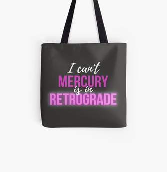 I can't Mercury is in Retrograde neon pink