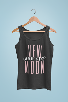 New Moon who dis? LIGHT PINK design Click on image for all products