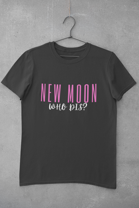 New Moon who dis? HOT PINK design Click on image for all products