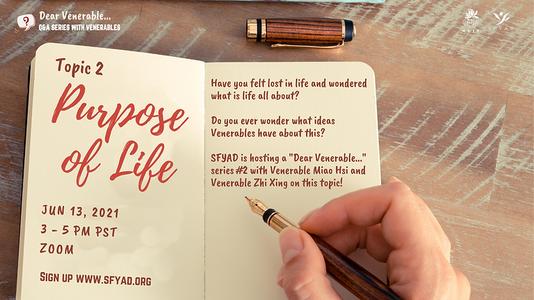 Dear Venerable...I want to ask about Purpose of Life