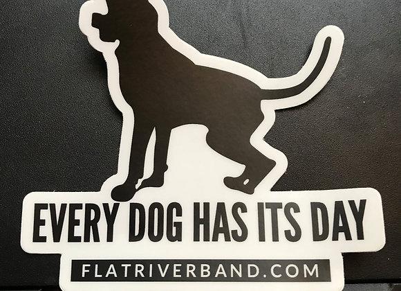 Sticker / Every dog Has Its day / 4x3