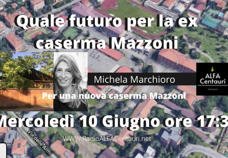 Quale futuro per la ex caserma Mazzoni