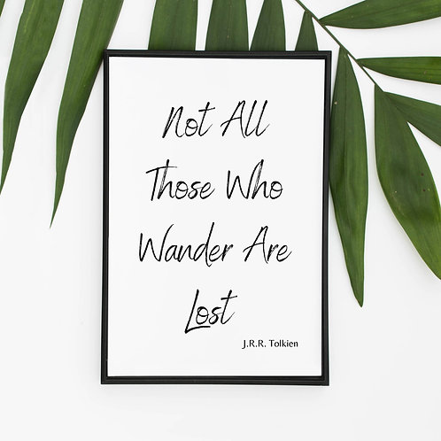 Not All Those Who Wander Are Lost, Quote, Saying Art Print Picture A4 A3 Eco-Friendly Print