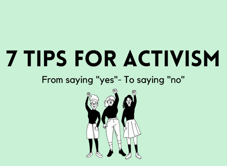 7 Tips for Activism - What I've learned from creating my own organization.