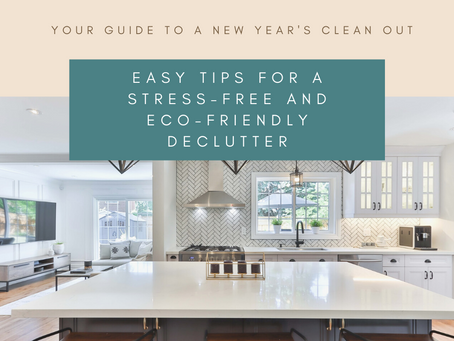 Your Guide To A New Year's Clean Out: Easy Tips For A Stress-Free and Eco-Friendly Declutter