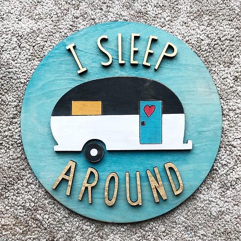 I Sleep Around Camper Sign