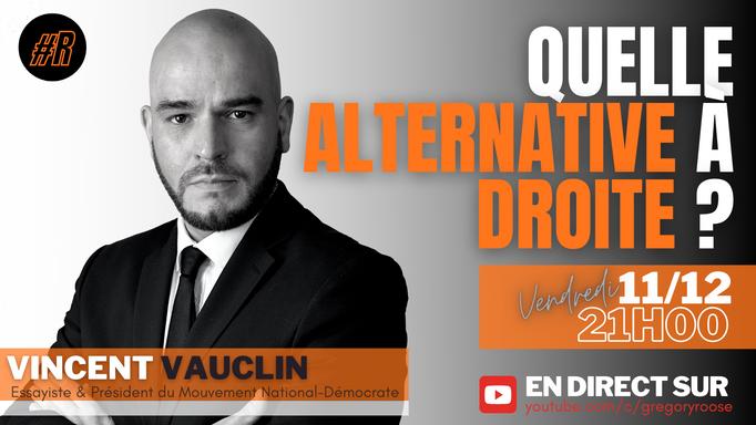 Quelle alternative à droite ? Interview en live avec Vincent Vauclin