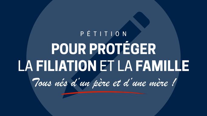 Signez la pétition aux députés pour protéger la filiation !