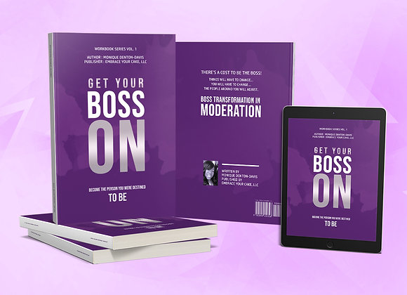 Get Your BOSS On Workbook ! Become The Person You Were Destined To Be.