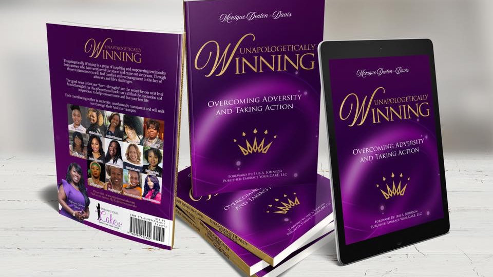 Unapologetically Winning  Overcoming Adversity, Taking Action!