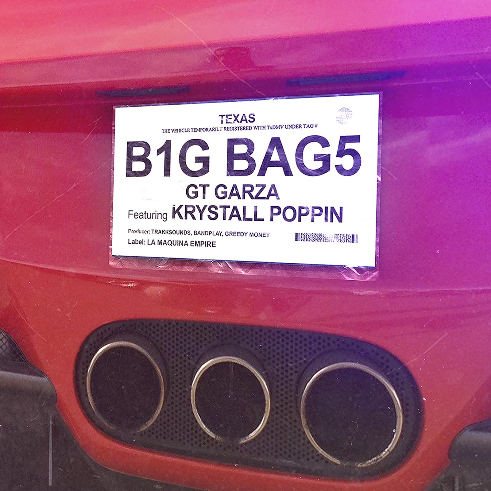 Big Bags - GT GARZA FEAT. KRYSTALL P