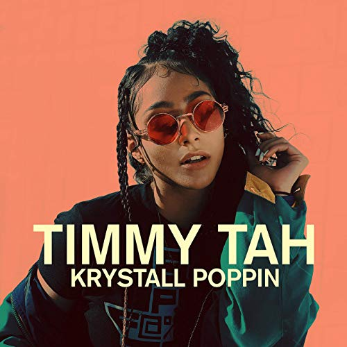 Krystall Poppin - Timmy Tah