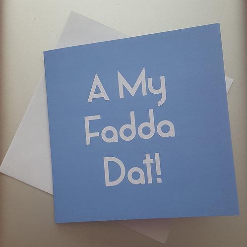 A MY FADDA DAT! CARD