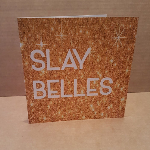 SLAY BELLES CARD