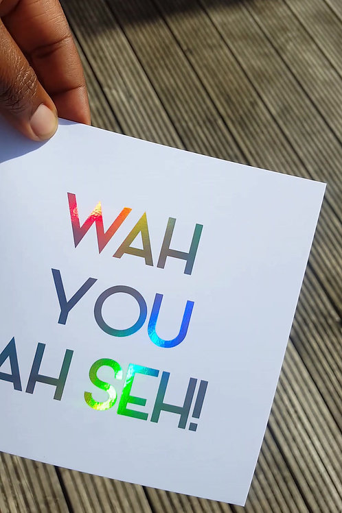 WAH YOU A SEH! CARD