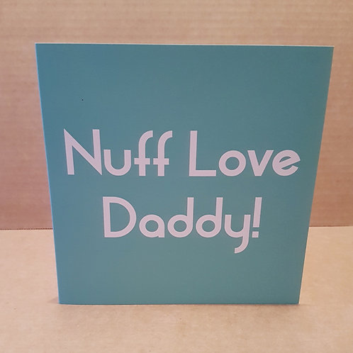 NUFF LOVE DADDY