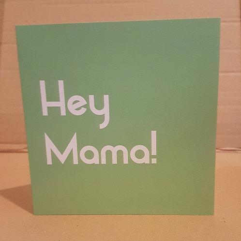 HEY MAMA CARD
