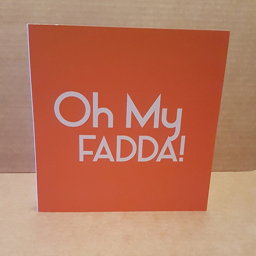 OH MY FADDA! CARD