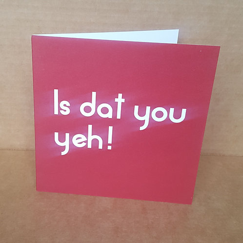 IS DAT YOU YEH! CARD