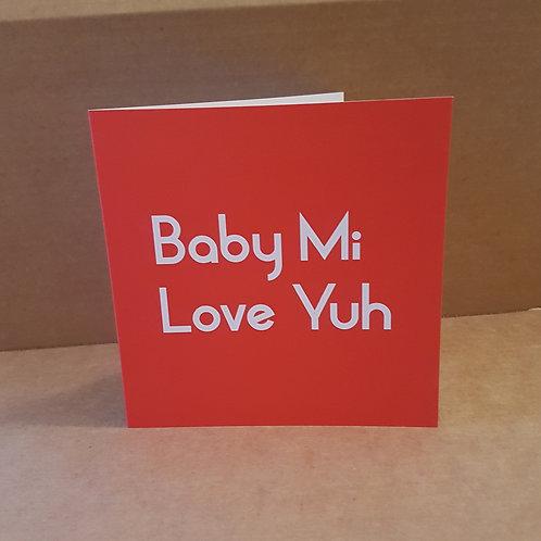 BABY MI LOVE YUH CARD