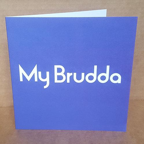 MY BRUDDA CARD