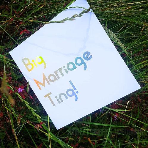 BIG MARRIAGE TING! CARD