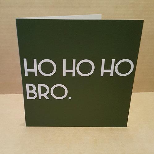 HO HO HO BRO CARD