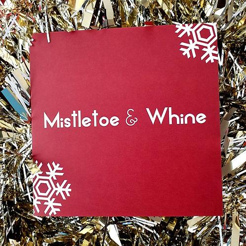 MISTLETOE & WHINE CARD