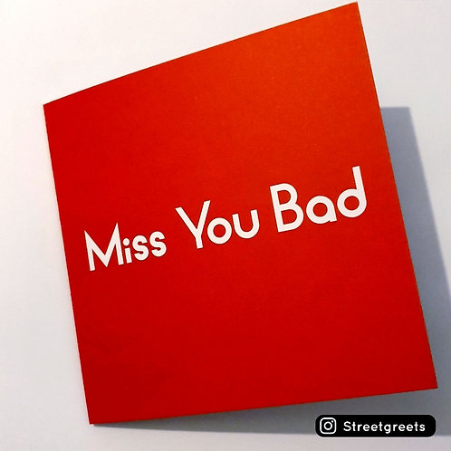 MISS YOU BAD CARD