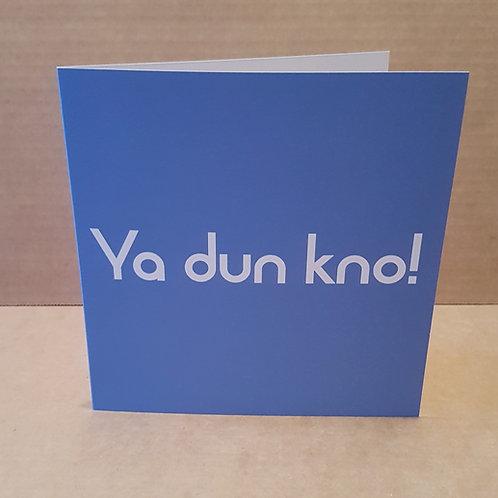 YA DUN KNO CARD
