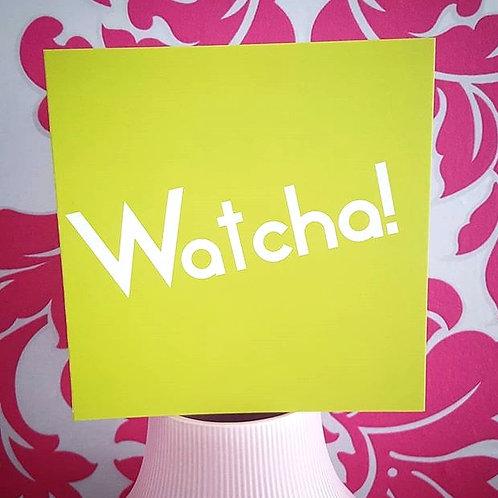 WATCHA! CARD