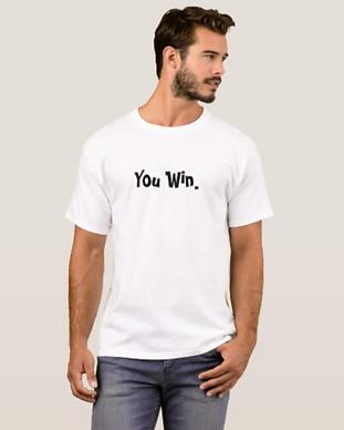 You Win T-Shirt.png