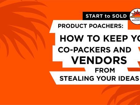 ADVICE: How to Keep Your Co-Packers and Vendors From Stealing Your Ideas
